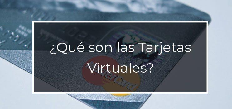 qué son las tarjetas virtuales